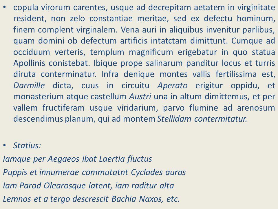 copula virorum carentes, usque ad decrepitam aetatem in virginitate resident, non zelo constantiae meritae, sed ex defectu hominum, finem complent vir