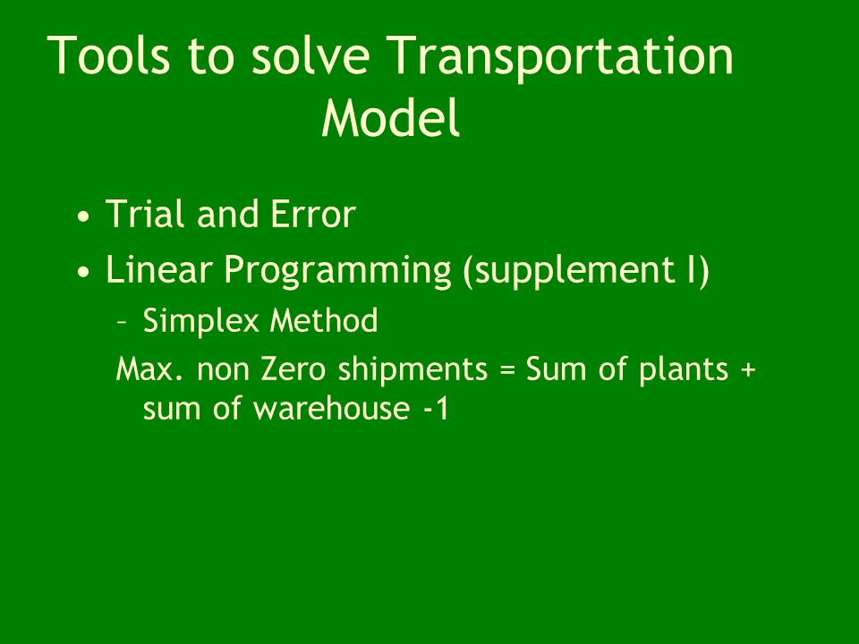 Transportation Model 10. Solve model by placing the amount each plant should send each warehouse in the unused half of the split cells where 10.1 Tota