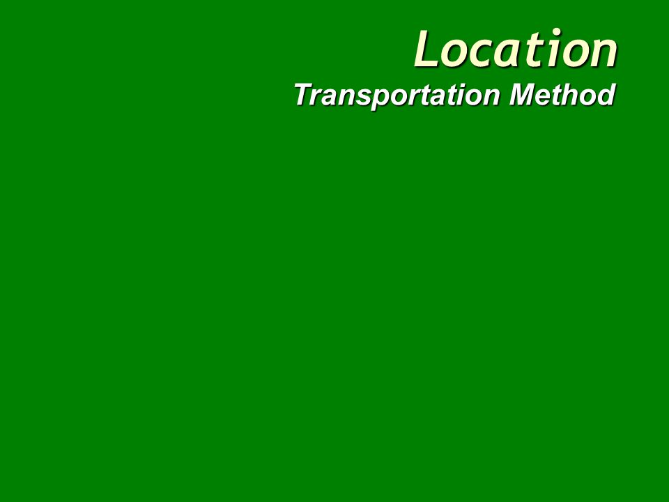 Tools to solve Transportation Model Trial and Error Linear Programming (supplement I) –Simplex Method Max. non Zero shipments = Sum of plants + sum of