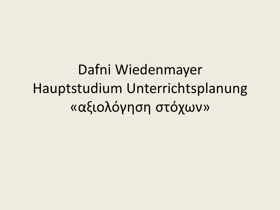 Dafni Wiedenmayer Hauptstudium Unterrichtsplanung «αξιολόγηση στόχων»
