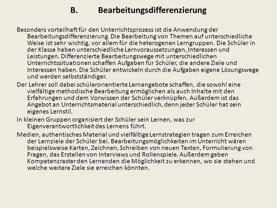 B.Bearbeitungsdifferenzierung Besonders vorteilhaft für den Unterrichtsprozess ist die Anwendung der Bearbeitungsdifferenzierung. Die Bearbeitung von