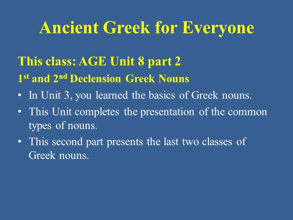 Ancient Greek for Everyone Singular Nom.ὁ λόγος Gen.