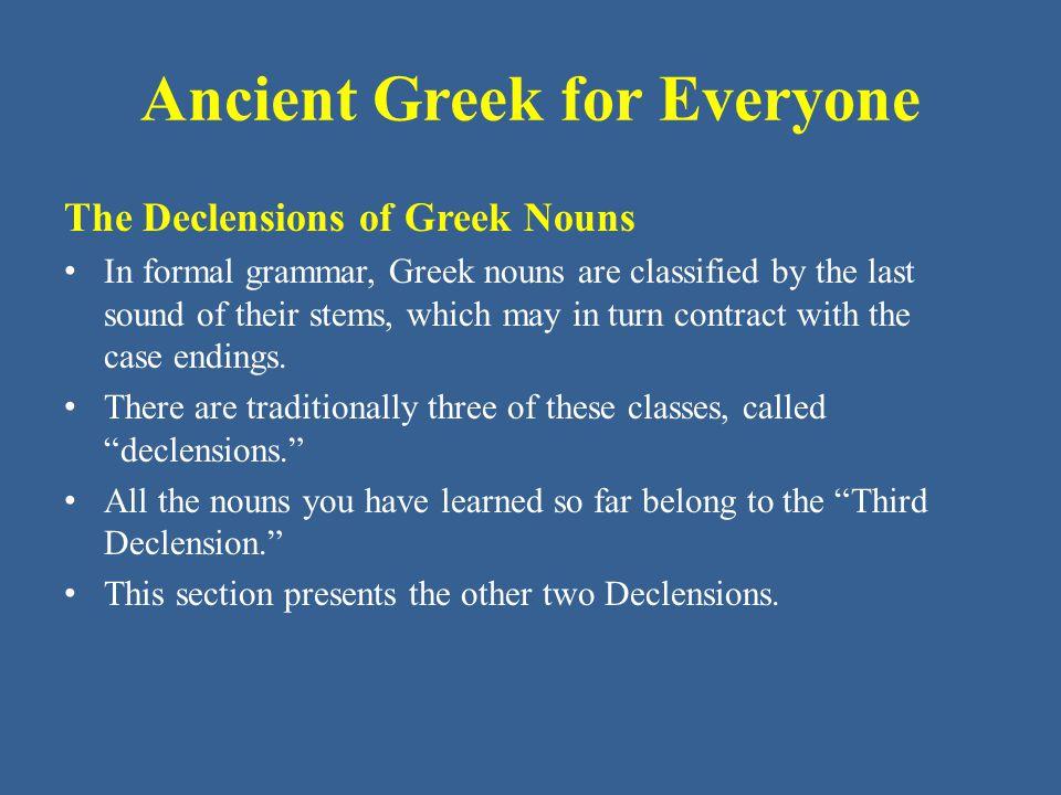 Ancient Greek for Everyone Singular Nom.ὁ στρατιώτης Gen.