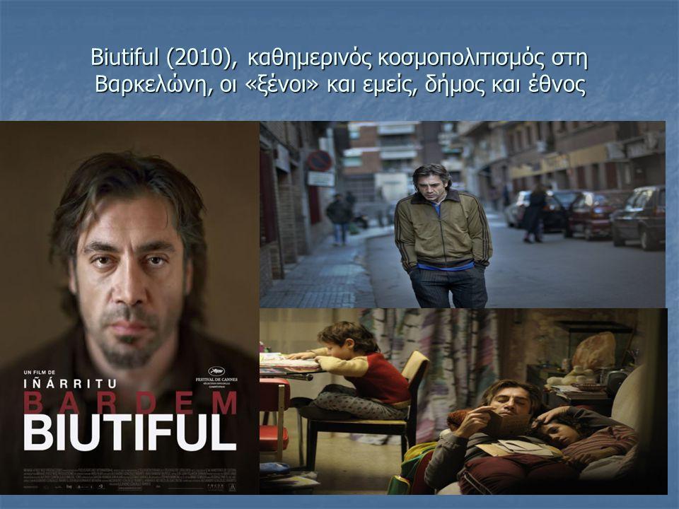 Biutiful (2010), καθημερινός κοσμοπολιτισμός στη Βαρκελώνη, οι «ξένοι» και εμείς, δήμος και έθνος