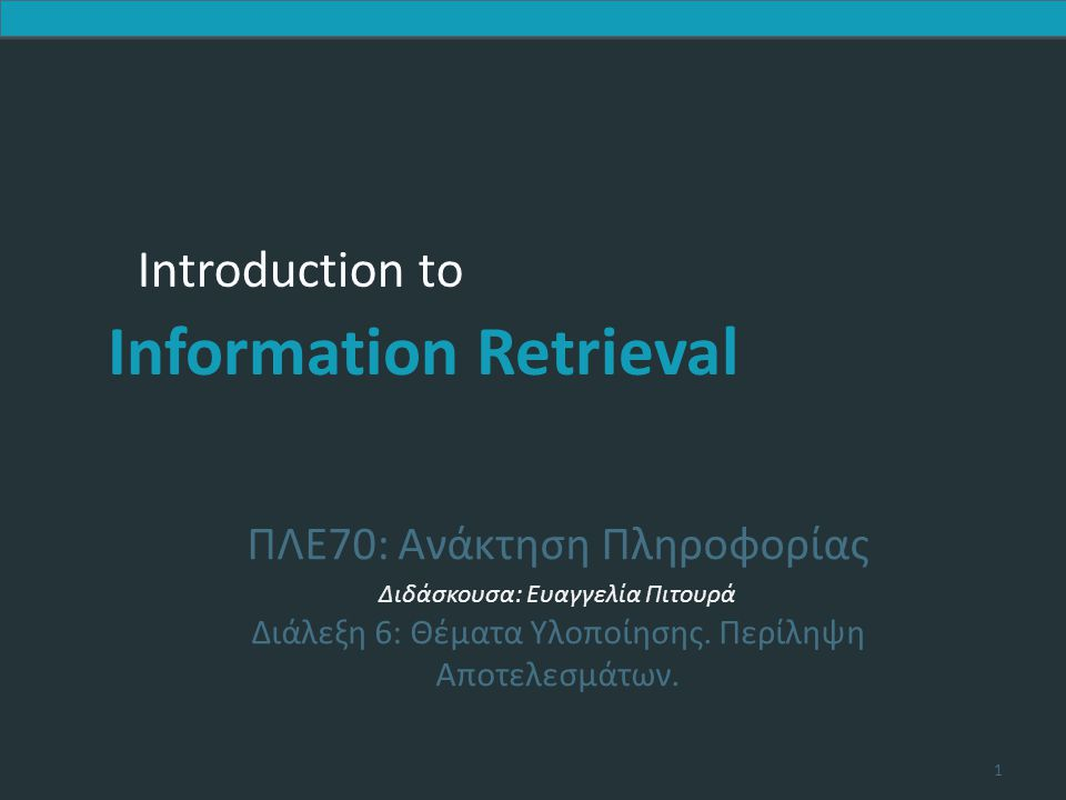 Introduction to Information Retrieval 1.