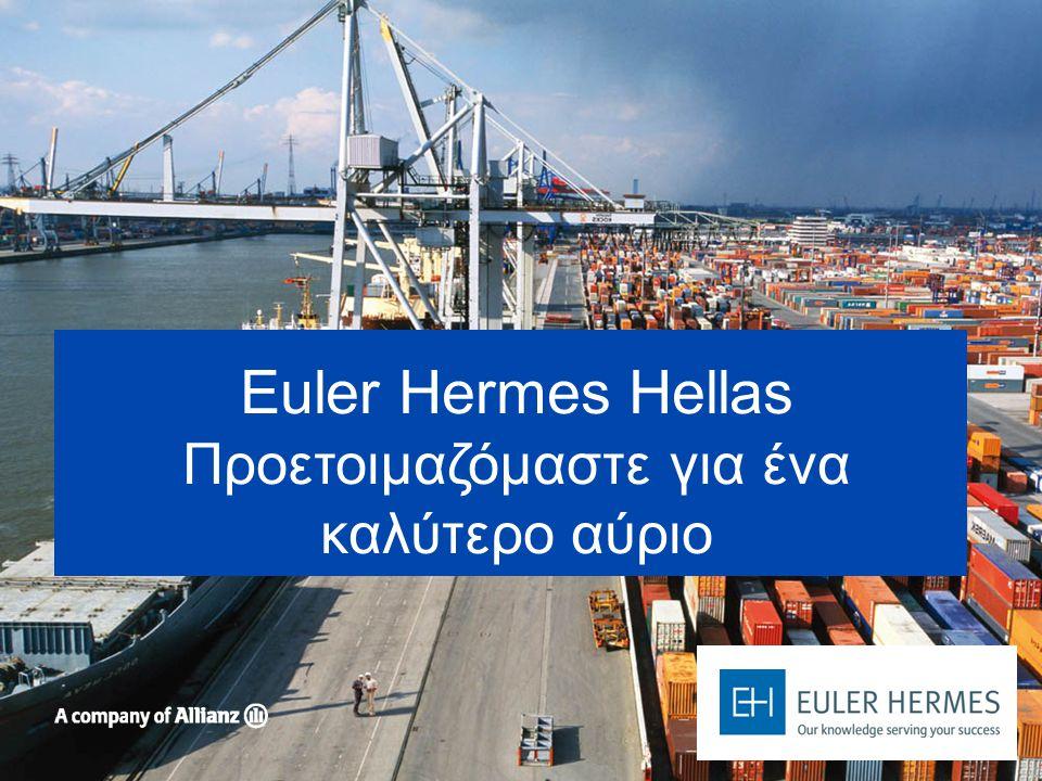 Euler Hermes Hellas Προετοιμαζόμαστε για ένα καλύτερο αύριο