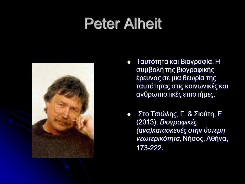 Peter Alheit Ταυτότητα και Βιογραφία. Η συμβολή της βιογραφικής έρευνας σε μια θεωρία της ταυτότητας στις κοινωνικές και ανθρωπιστικές επιστήμες. Ταυτ