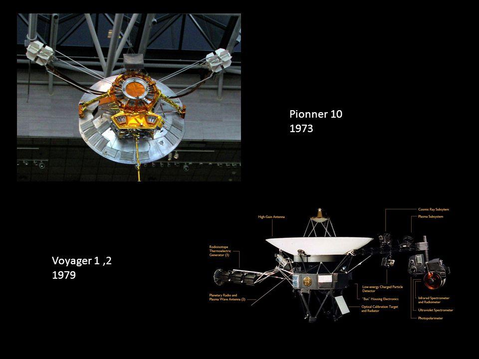 Pionner 10 1973 Voyager 1,2 1979
