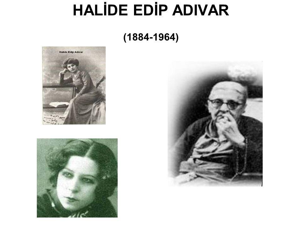 HALİDE EDİP ADIVAR (1884-1964)