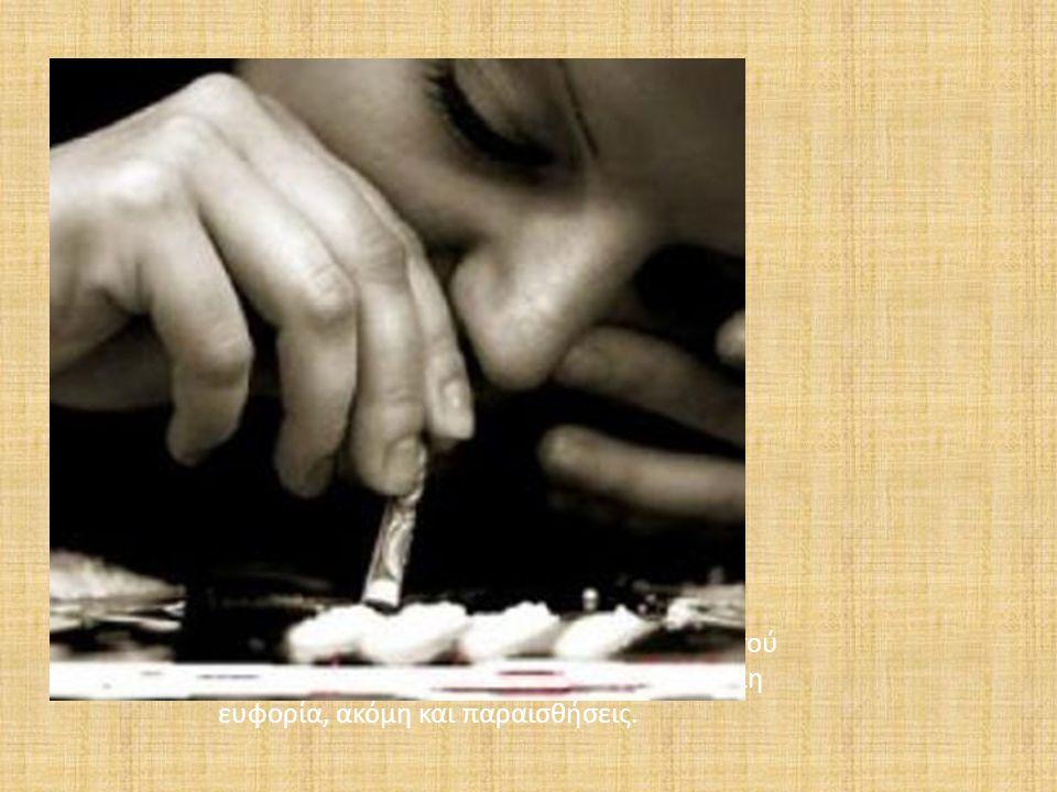 Κοκαίνη Η κοκαίνη παράγεται από τα φύλλα του φυτού κόκα. Είναι διεγερτικό και δημιουργεί μεγάλη ευφορία, ακόμη και παραισθήσεις.