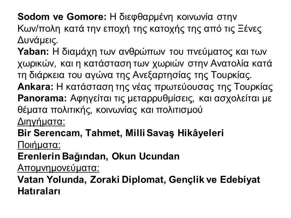 Sodom ve Gomore: Η διεφθαρμένη κοινωνία στην Κων/πολη κατά την εποχή της κατοχής της από τις Ξένες Δυνάμεις. Yaban: Η διαμάχη των ανθρώπων του πνεύματ
