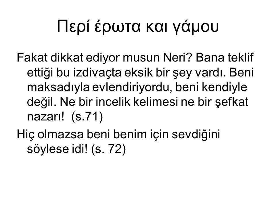 Περί έρωτα και γάμου Fakat dikkat ediyor musun Neri.