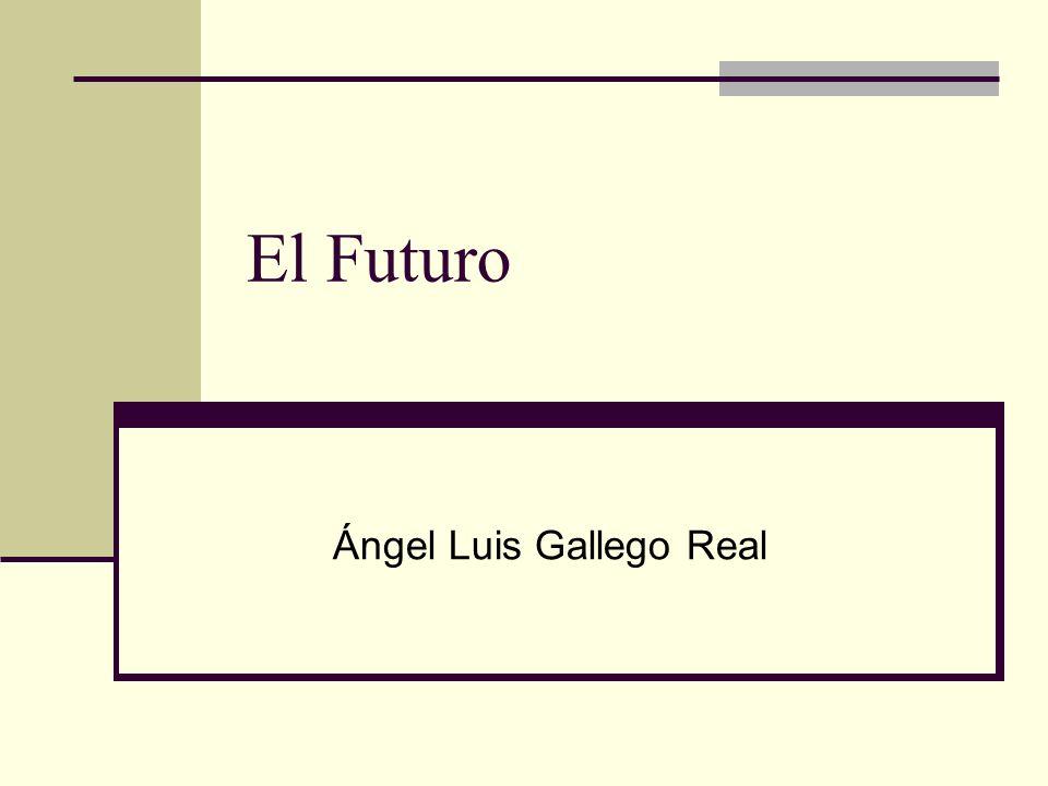El Futuro Ángel Luis Gallego Real