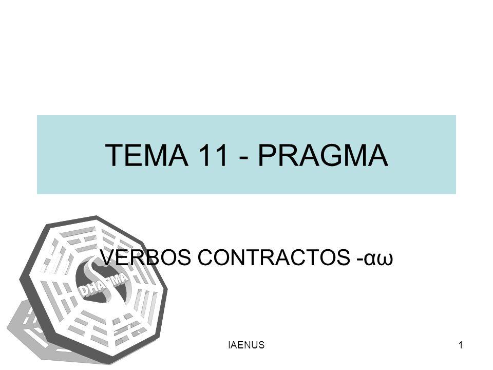 IAENUS1 TEMA 11 - PRAGMA VERBOS CONTRACTOS -αω