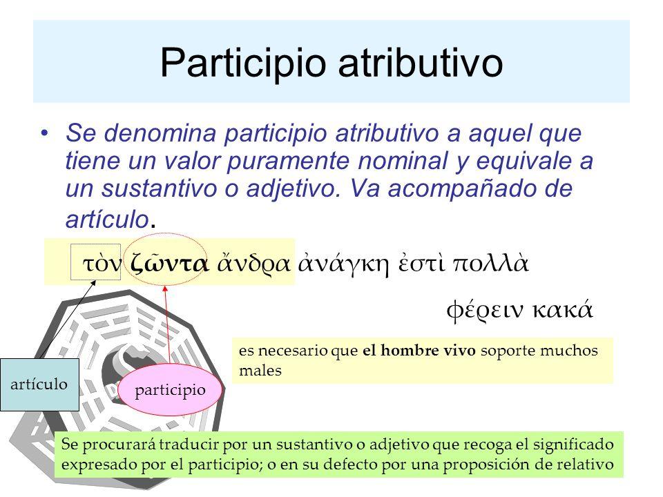 IAENUS12 Participio atributivo Se denomina participio atributivo a aquel que tiene un valor puramente nominal y equivale a un sustantivo o adjetivo. V