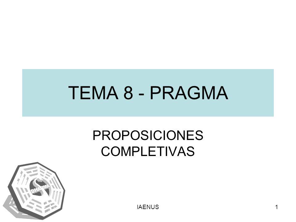 IAENUS1 TEMA 8 - PRAGMA PROPOSICIONES COMPLETIVAS
