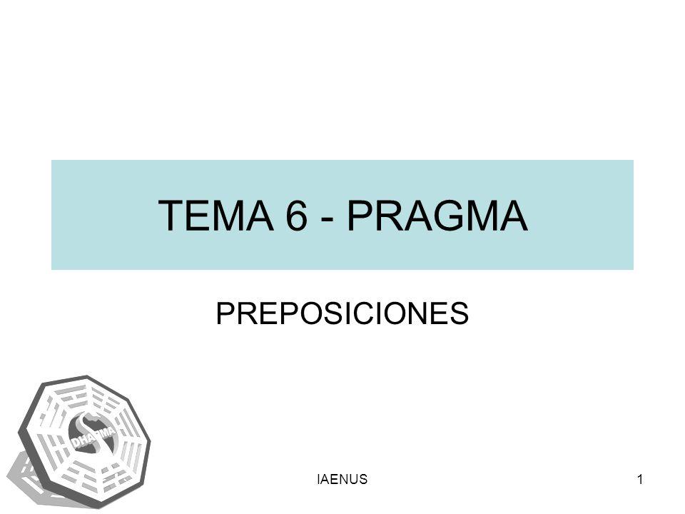 IAENUS1 TEMA 6 - PRAGMA PREPOSICIONES