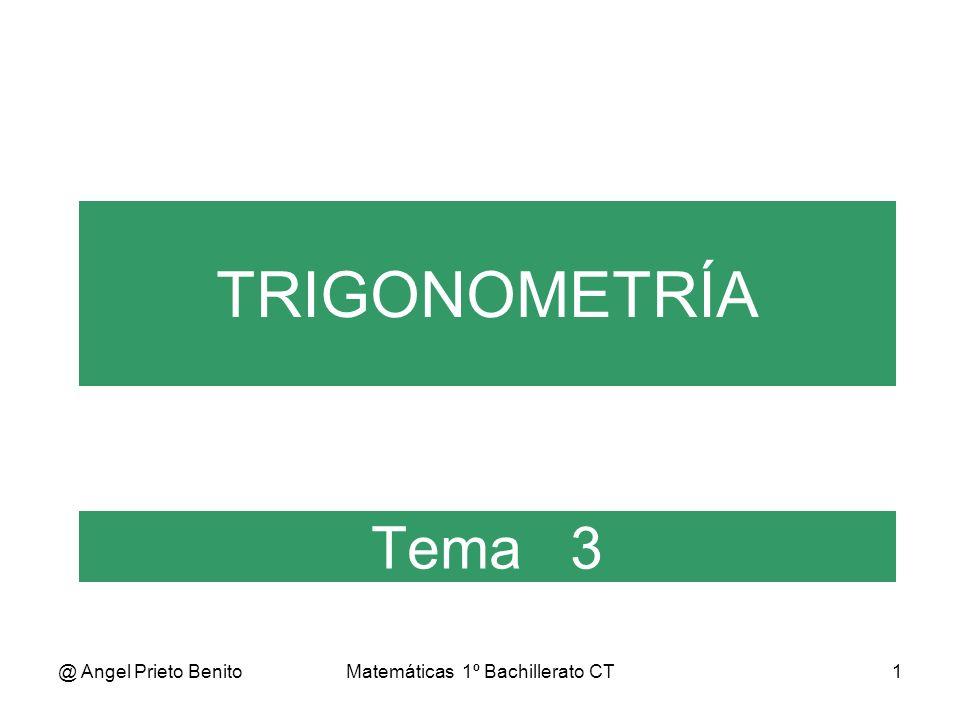 @ Angel Prieto BenitoMatemáticas 1º Bachillerato CT2 Tema 3.6 * 1º BCT RAZONES DE LA SUMA Y DIFERENCIA DE ÁNGULOS