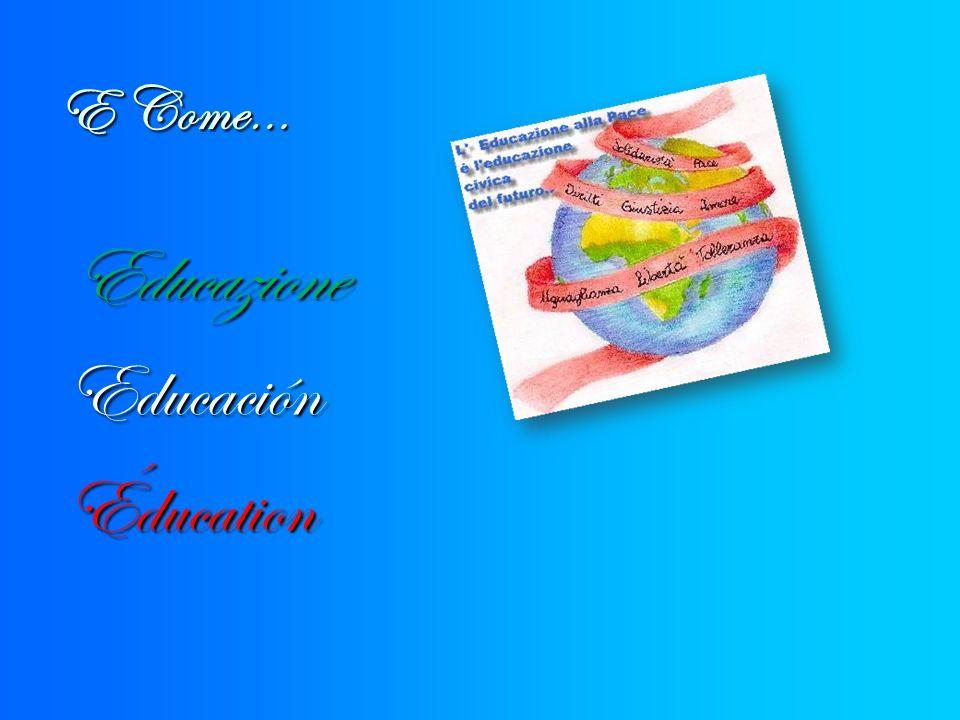 E Come… EducazioneEducaciónÉducation