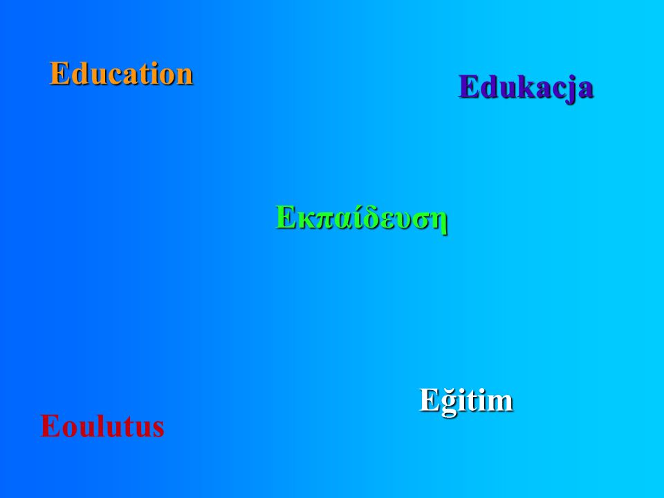 Education Eoulutus Edukacja Eğitim Εκπαίδευση