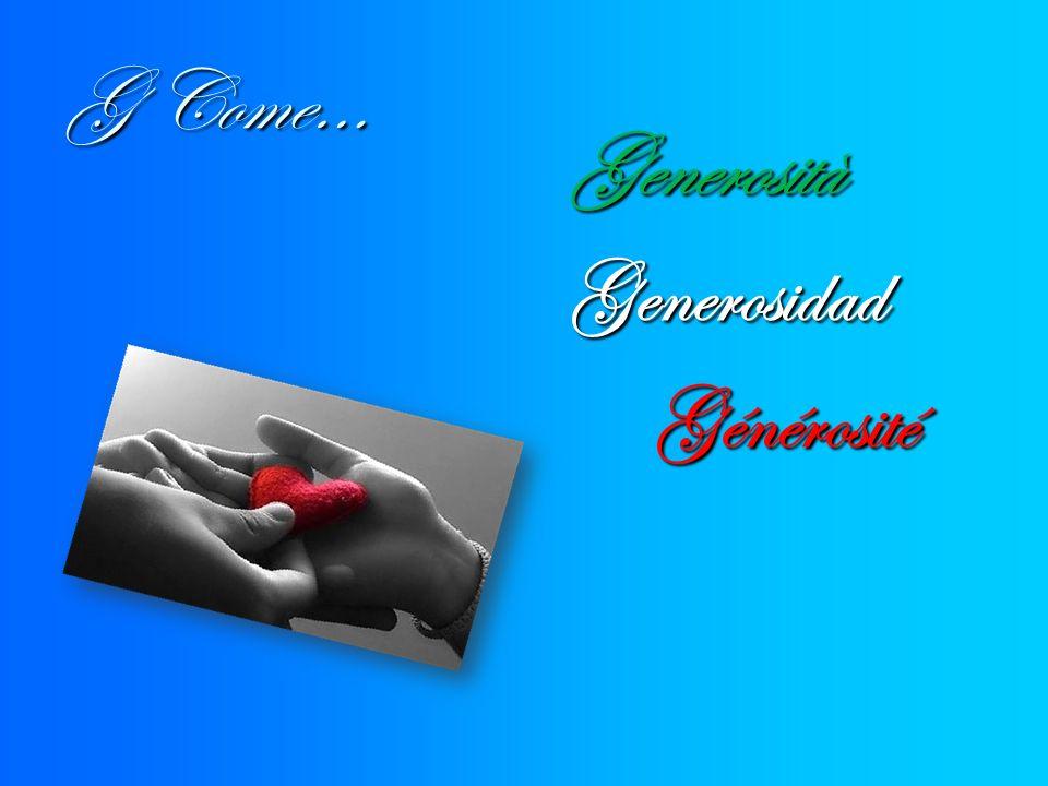 G Come… GenerositàGenerosidadGénérosité