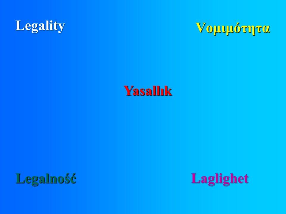 Legality Vομιμότητα Laglighet Yasallık Legalność