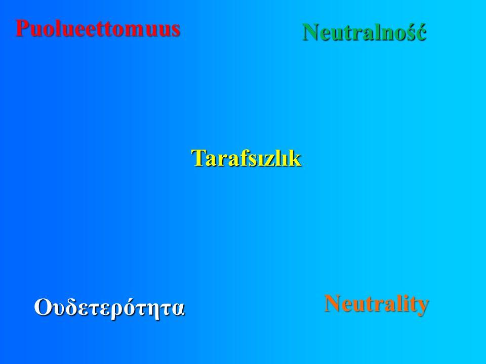 Oυδετερότητα Puolueettomuus Neutralność Neutrality Tarafsızlık
