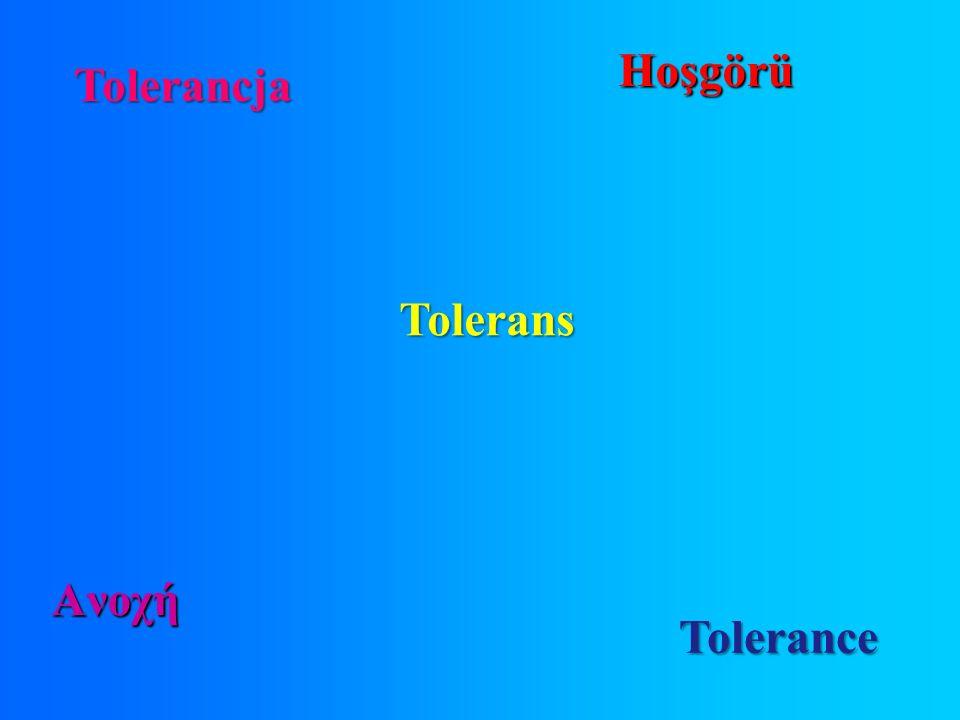 Tolerance Tolerans Hoşgörü Aνοχή Tolerancja