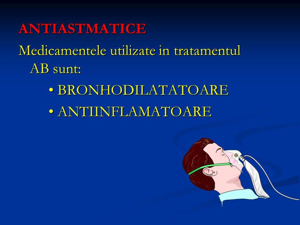 ANTIASTMATICE Medicamentele utilizate in tratamentul AB sunt: BRONHODILATATOARE BRONHODILATATOARE ANTIINFLAMATOARE ANTIINFLAMATOARE