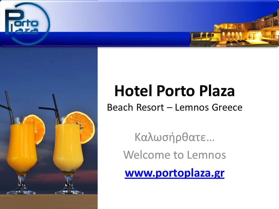 Hotel Porto Plaza Beach Resort – Lemnos Greece Καλωσήρθατε… Welcome to Lemnos www.portoplaza.gr