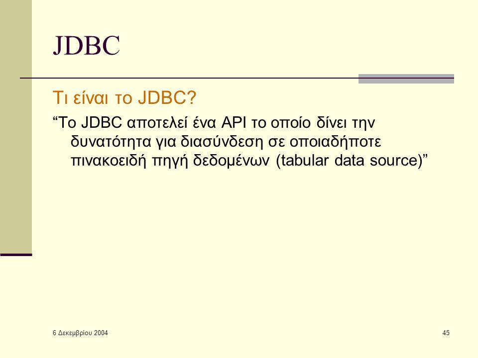 6 Δεκεμβρίου 2004 45 JDBC Τι είναι το JDBC.