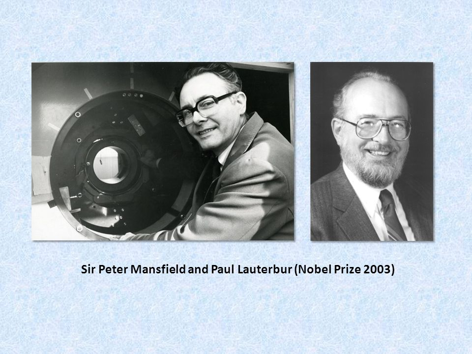 Sir Peter Mansfield and Paul Lauterbur (Nobel Prize 2003)