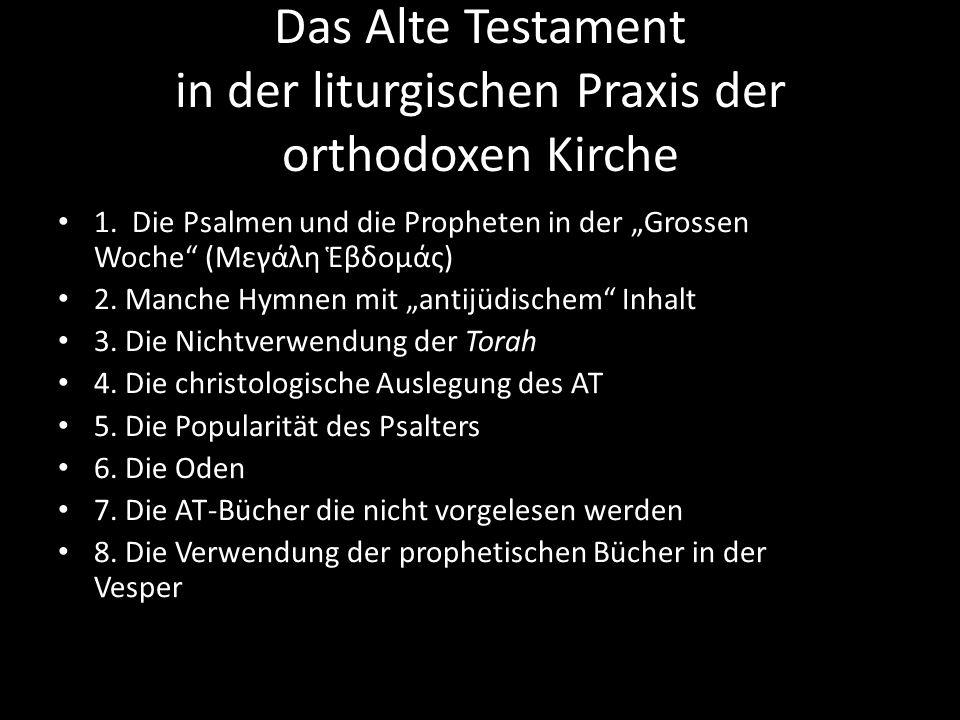 """Das Alte Testament in der liturgischen Praxis der orthodoxen Kirche 1. Die Psalmen und die Propheten in der """"Grossen Woche"""" (Μεγάλη Ἑβδομάς) 2. Manche"""