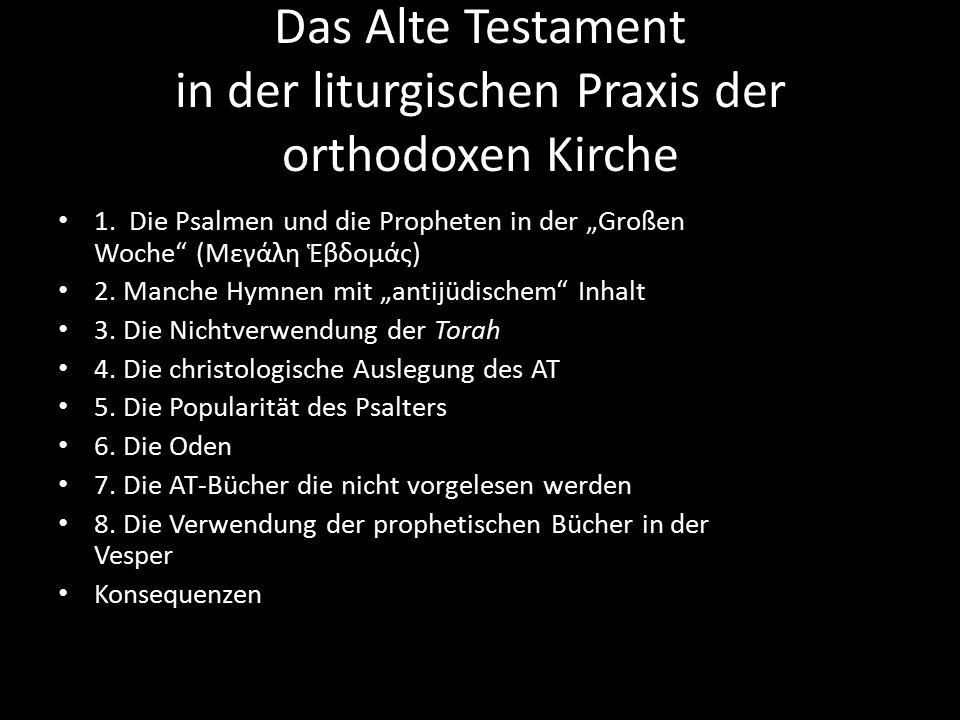 """Das Alte Testament in der liturgischen Praxis der orthodoxen Kirche 1. Die Psalmen und die Propheten in der """"Großen Woche"""" (Μεγάλη Ἑβδομάς) 2. Manche"""