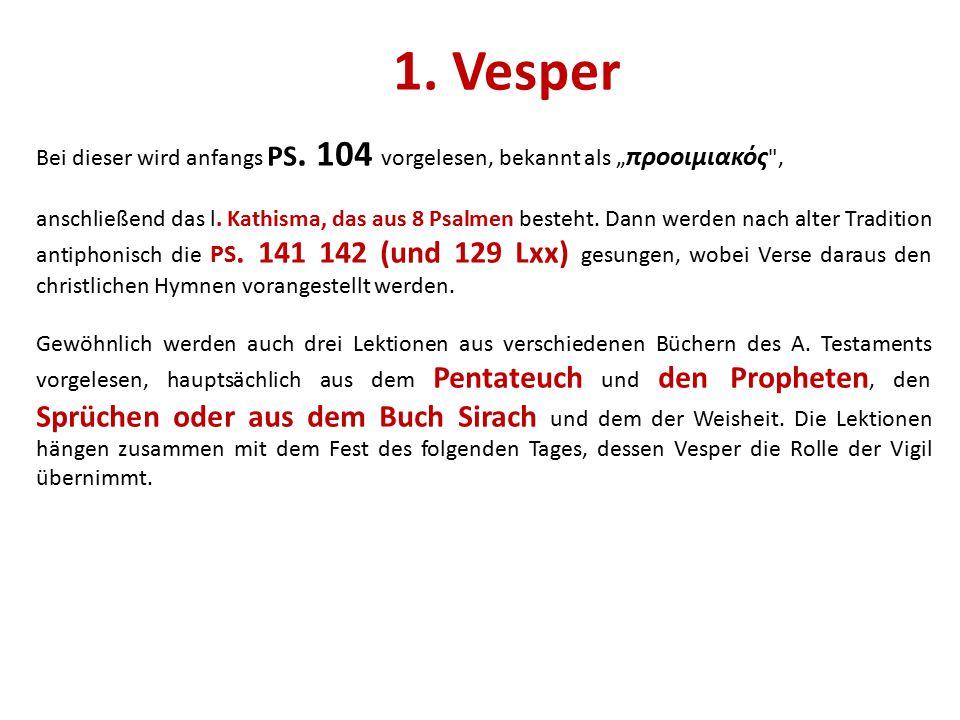 """1. Vesper Bei dieser wird anfangs PS. 104 vorgelesen, bekannt als """" προοιμιακός"""