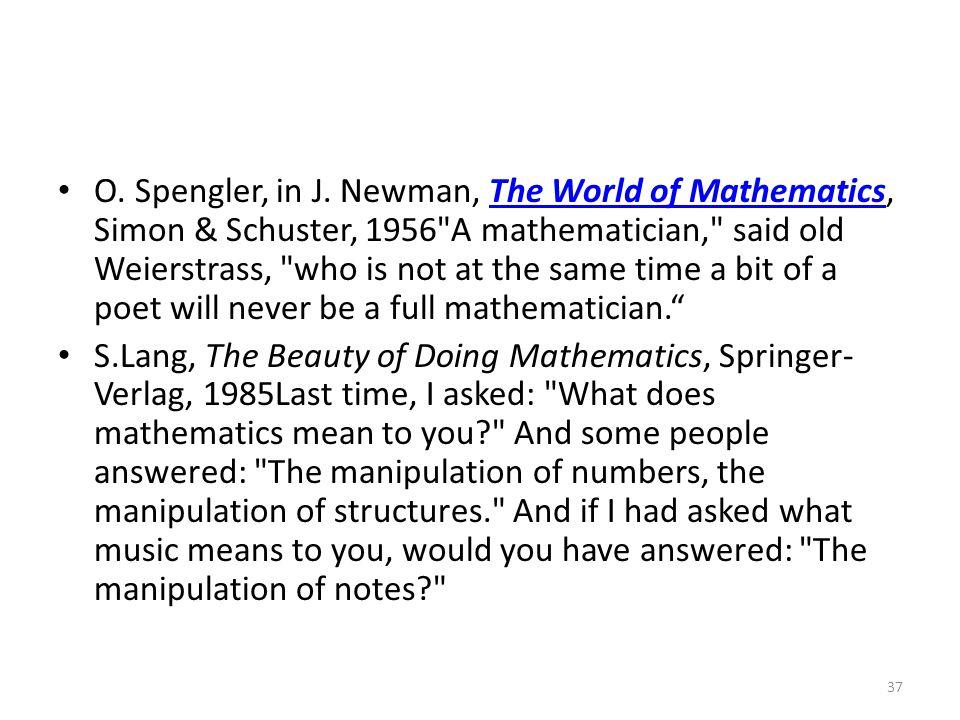 O. Spengler, in J. Newman, The World of Mathematics, Simon & Schuster, 1956