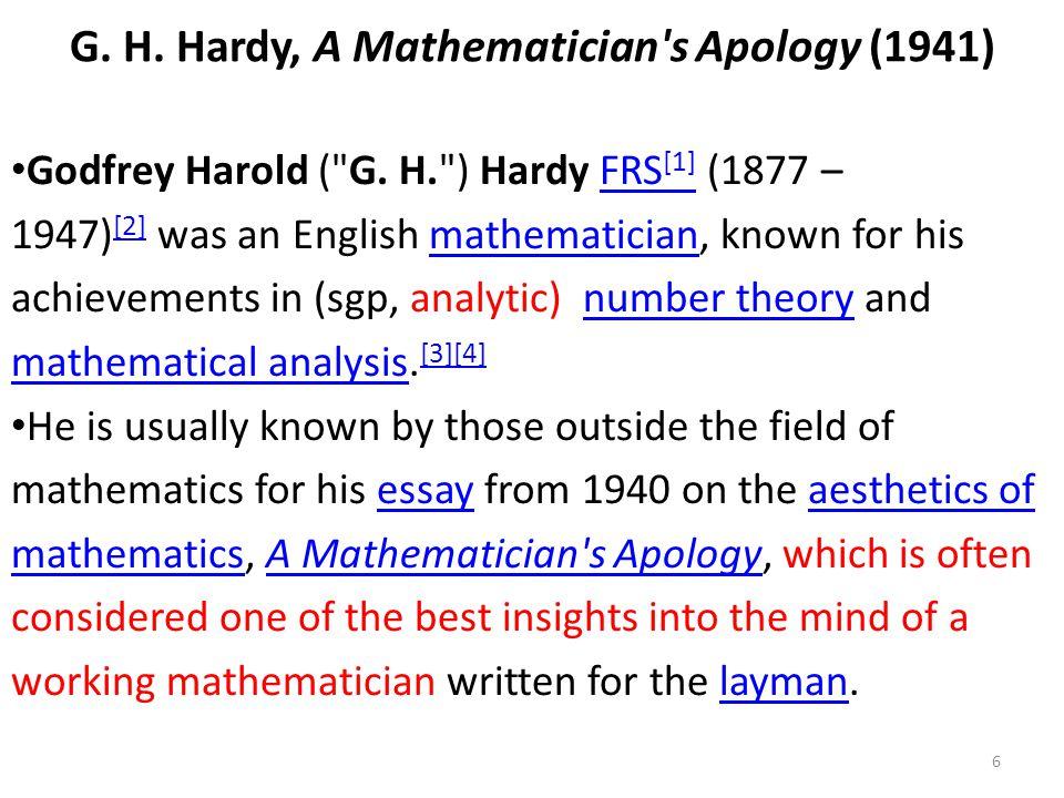 G. H. Hardy, A Mathematician's Apology (1941) Godfrey Harold (