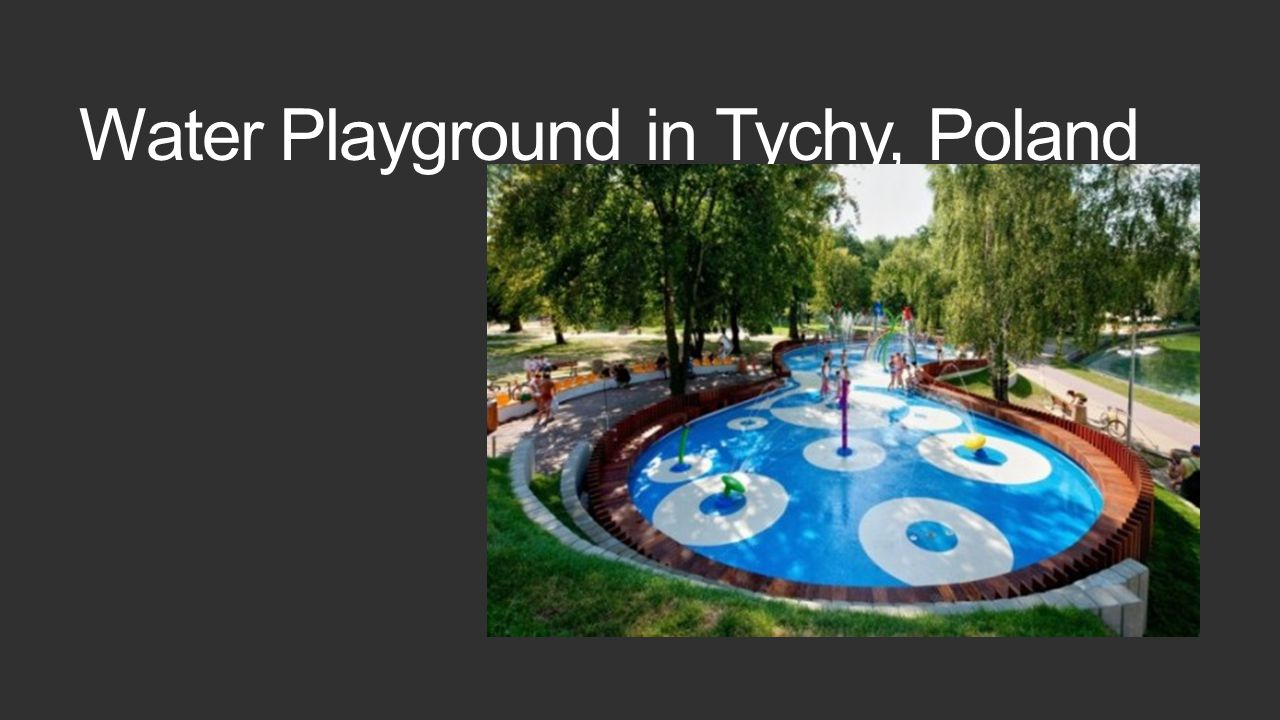 Water Playground in Tychy, Poland