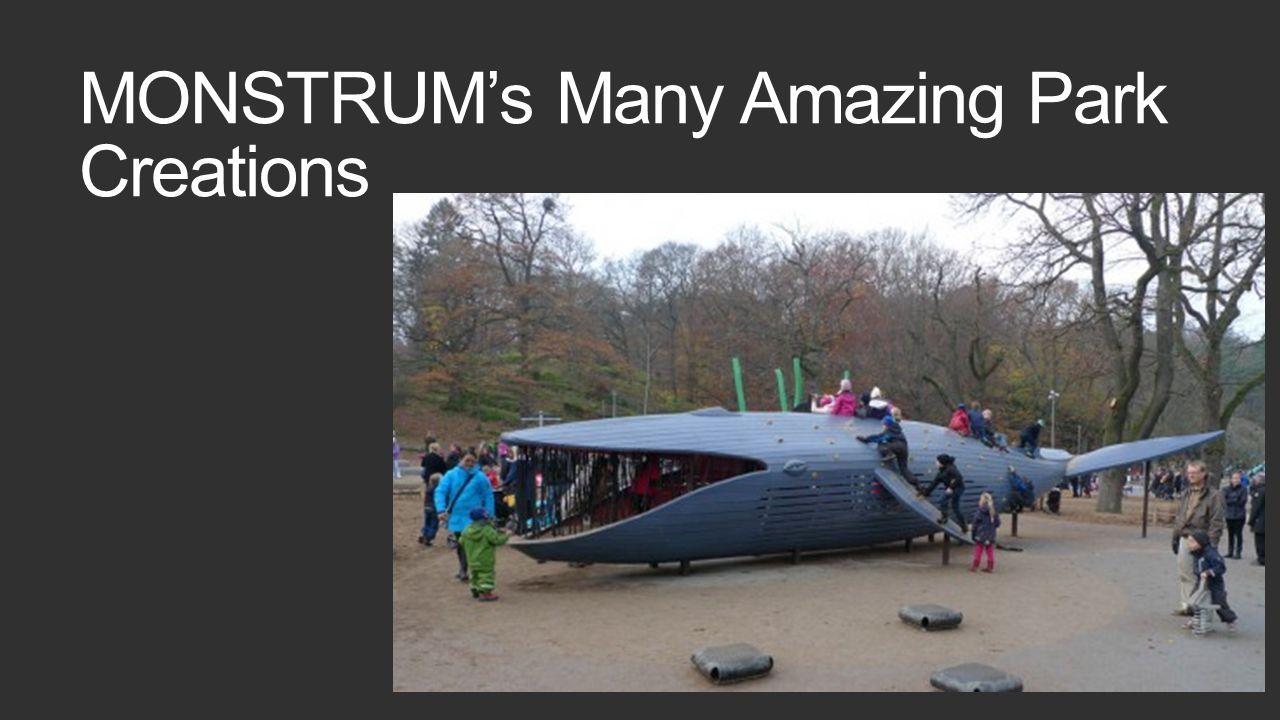 MONSTRUM's Many Amazing Park Creations