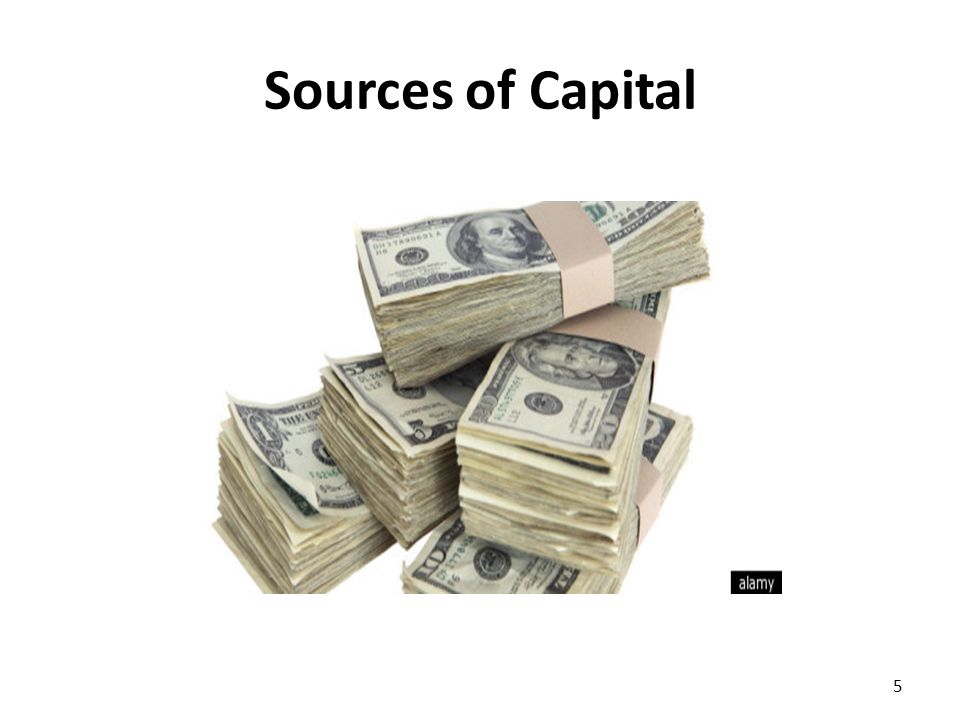 Sources of Capital 5