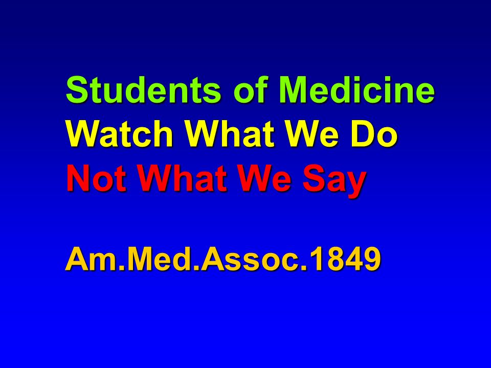 Students of Medicine Watch What We Do Not What We Say Am.Med.Assoc.1849