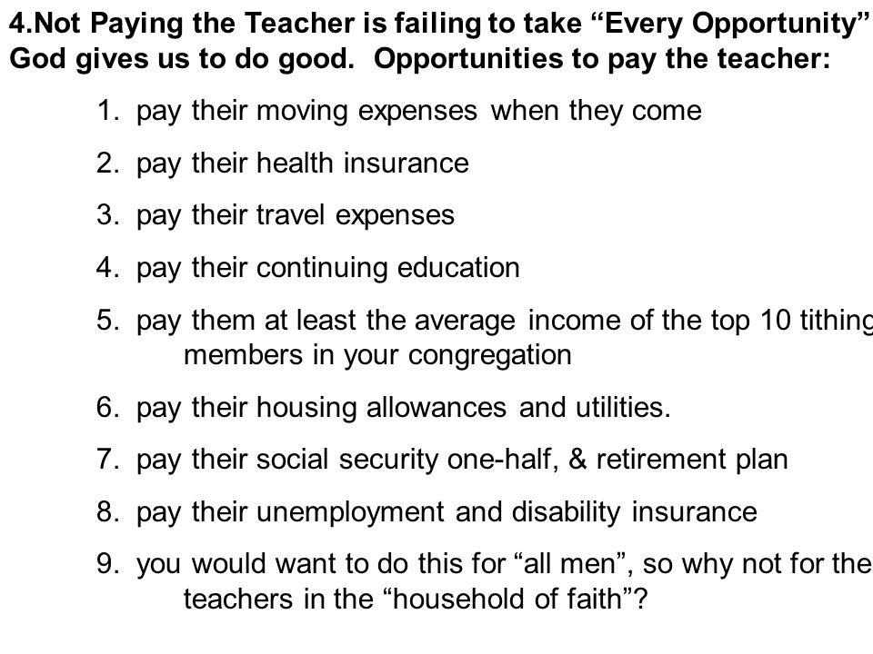 4.Not Paying the Teacher is failing to take Every Opportunity God gives us to do good.