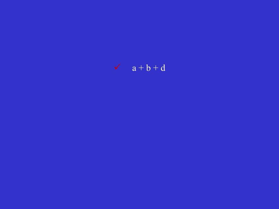 a + b + d