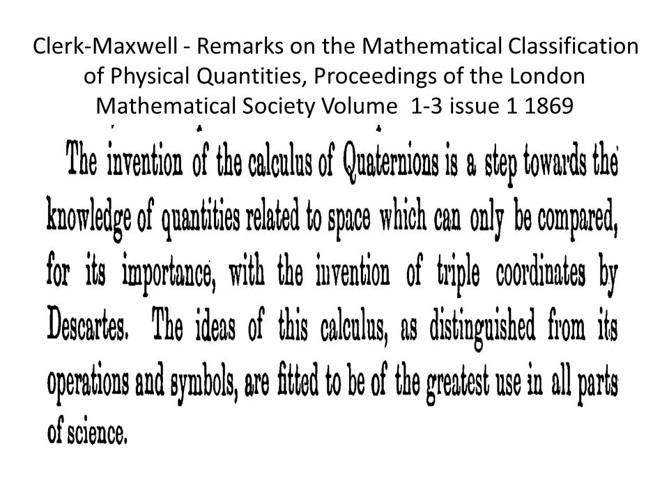 Clerk-Maxwell - Remarks on the Mathematical Classification of Physical Quantities, Proceedings of the London Mathematical Society Volume 1-3 issue 1 1