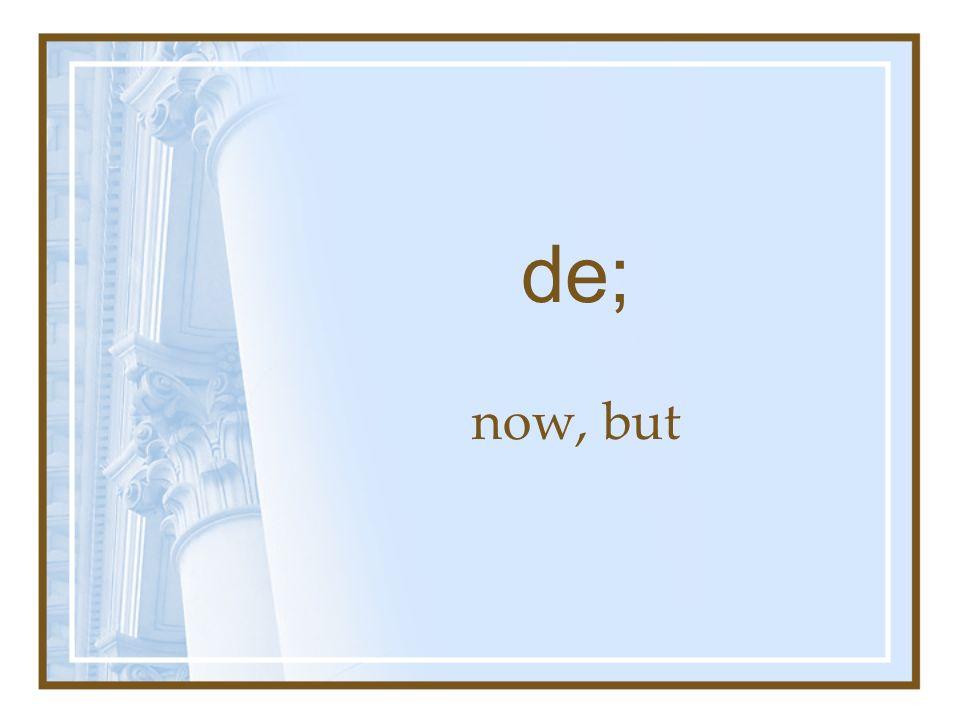 de; now, but