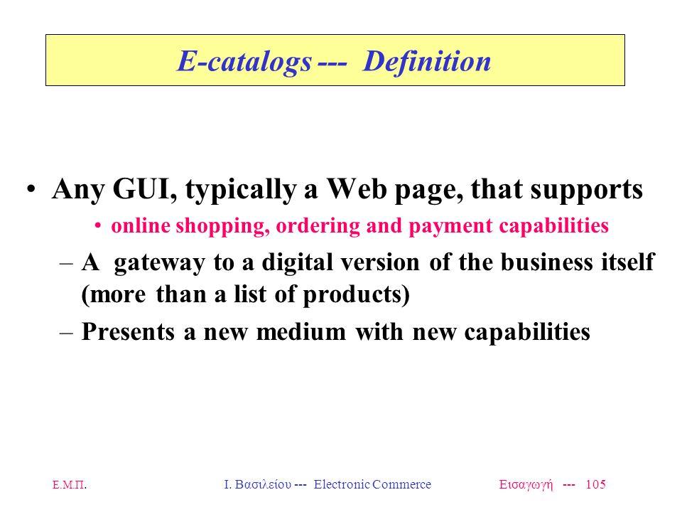 Ε.Μ.Π. Ι. Βασιλείου --- Electronic Commerce Εισαγωγή --- 104 Semi-structured data Here data have some structure, for example, –HTML/DHTML/XML / RDF fi