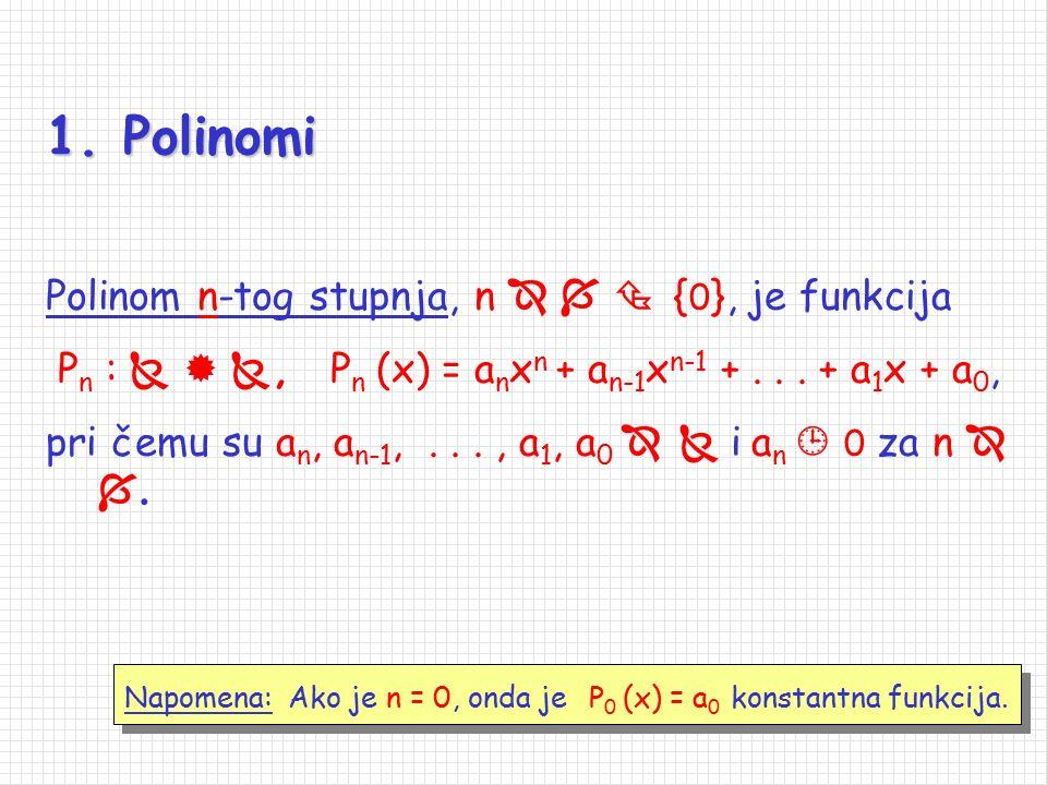 Osnovna podjela elementarnih funkcija: 1.Polinomi 2.Racionalne funkcije 3.Algebarske funkcije 4.Transcendentne funkcije