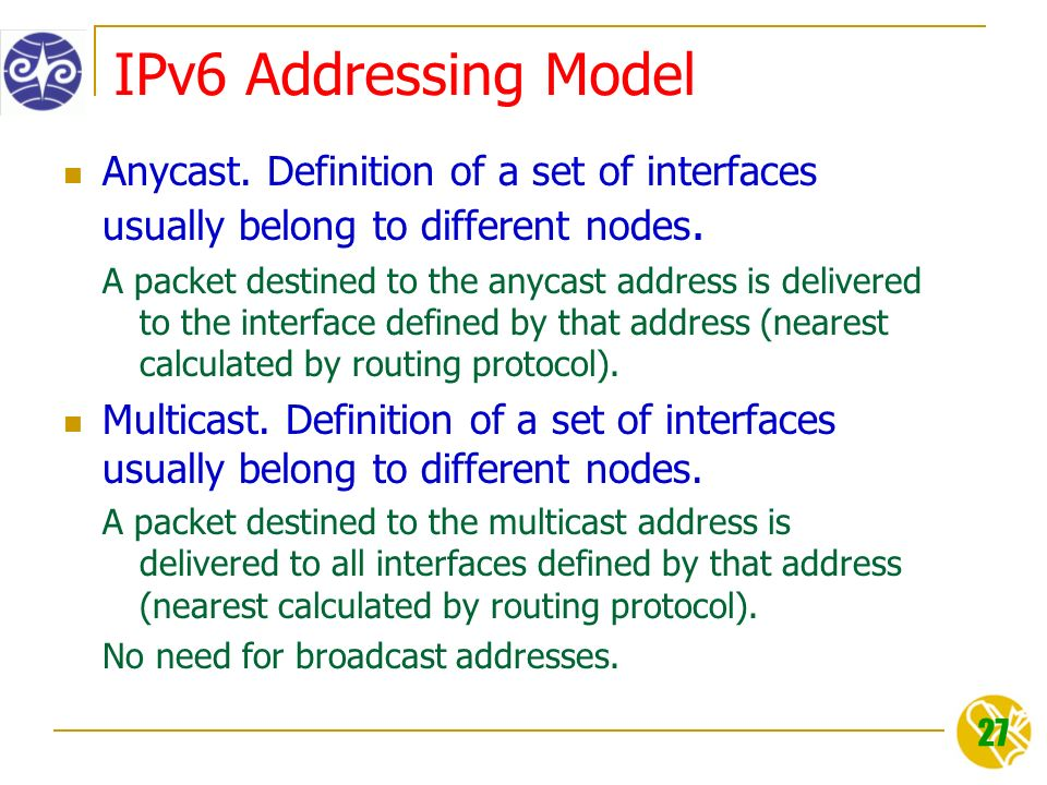 27 IPv6 Addressing Model Anycast.