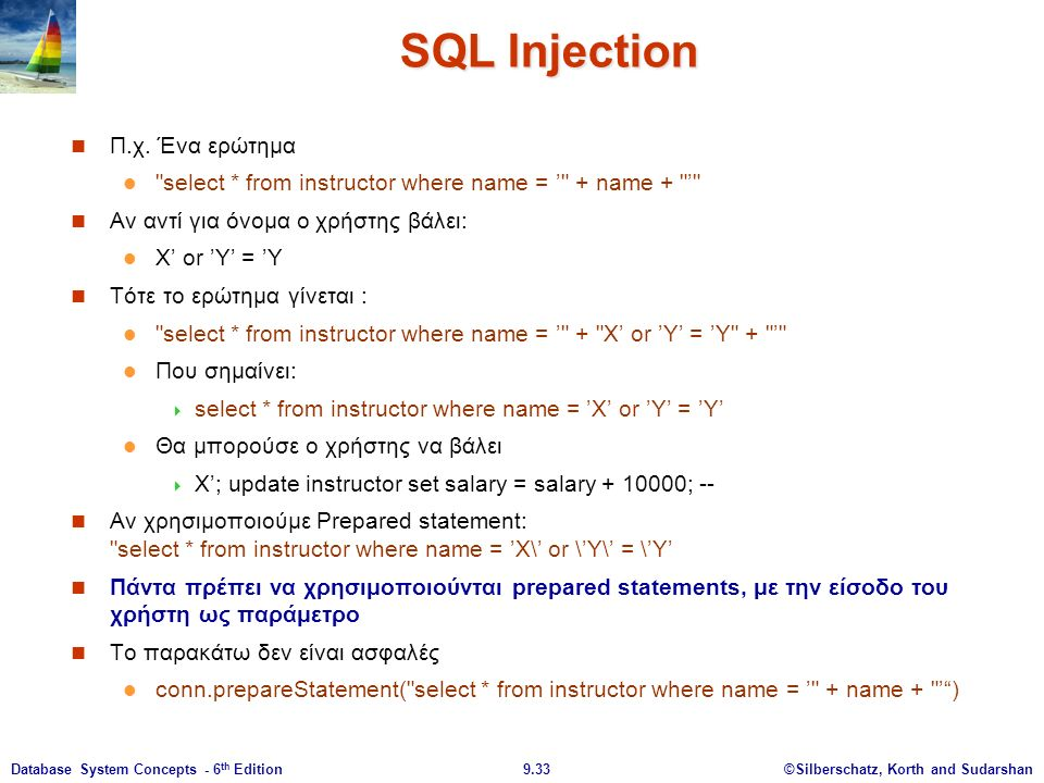 ©Silberschatz, Korth and Sudarshan9.33Database System Concepts - 6 th Edition SQL Injection Π.χ.