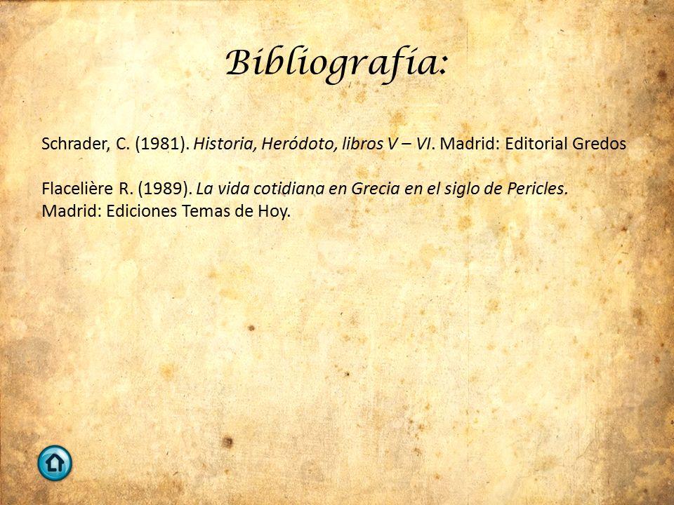 Bibliografía: Schrader, C. (1981). Historia, Heródoto, libros V – VI.